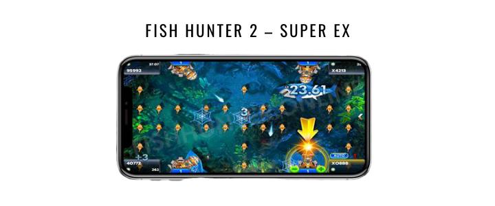 FISH HUNTER 2 – SUPER EX